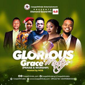 "Glorious Grace Mixtape ""Diamond Sound Mix 4.0"" Hosted by MO6"