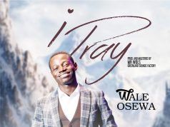 I Pray By Wale Osewa