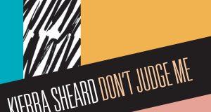 Kierra Sheard - Don't Judge Me ft. Missy Elliott