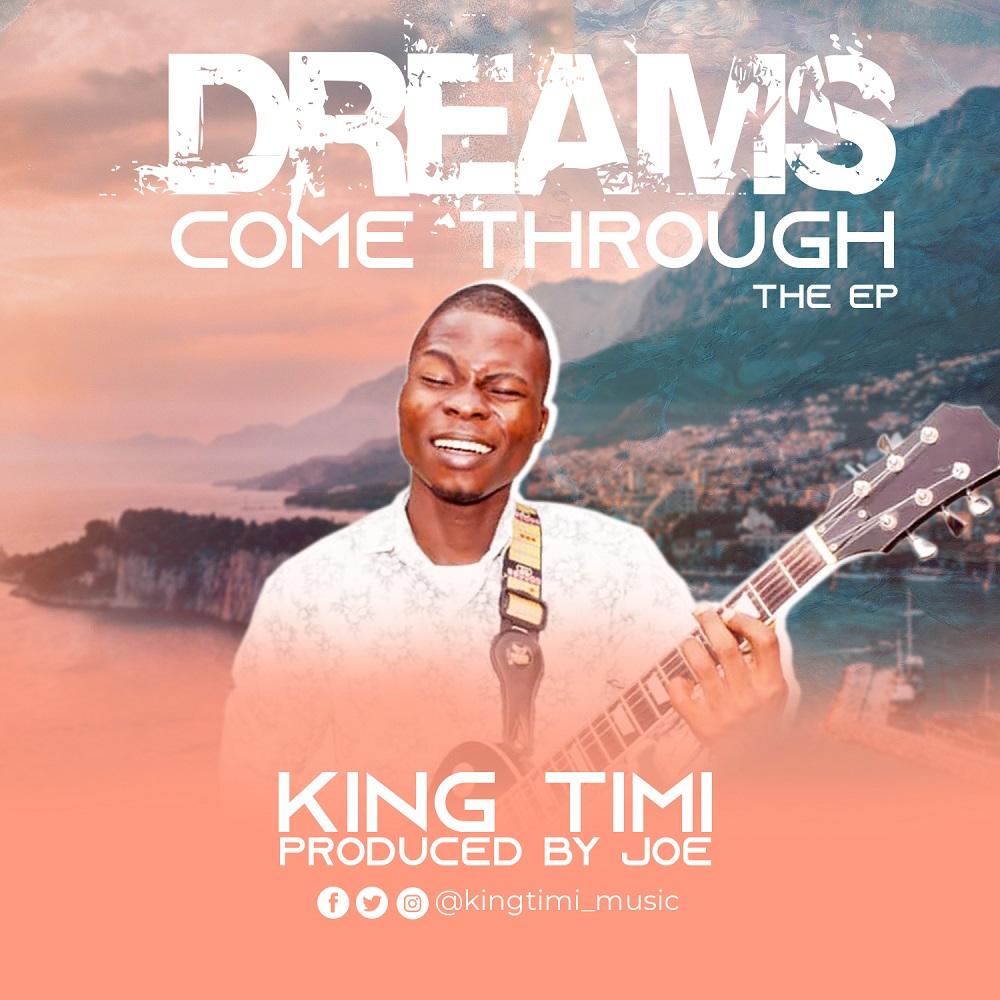 King Timi - Dreams Comes Through