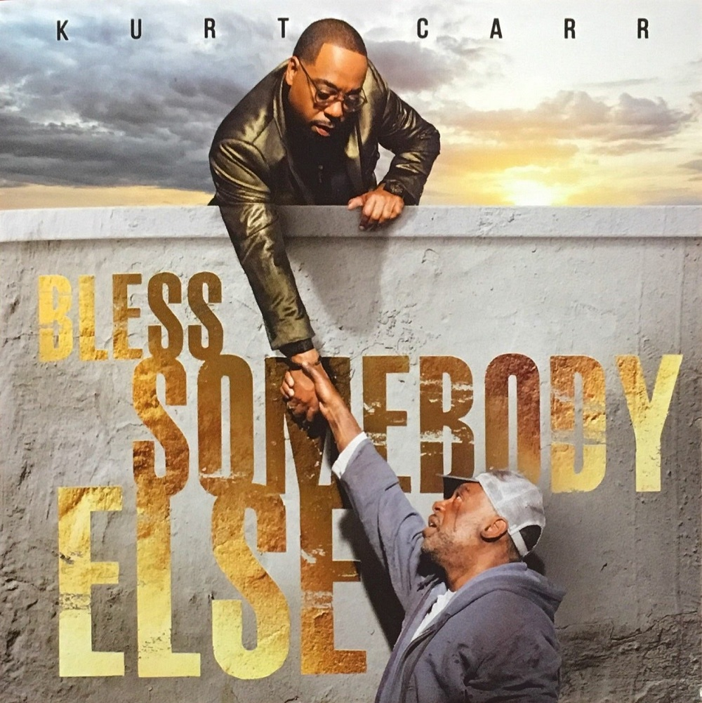 Kurt Carr New Album Bless Somebody Else