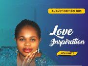 Love Inspiration (2019 August Edition LET GO) Pastor Fiefa Micah