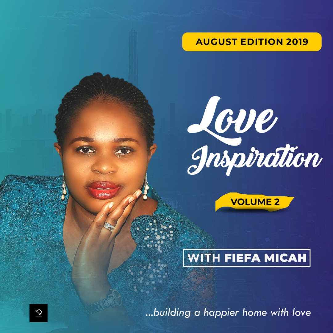 Love Inspiration (2019 August Edition LET GO) Pastor Fiefa Micah