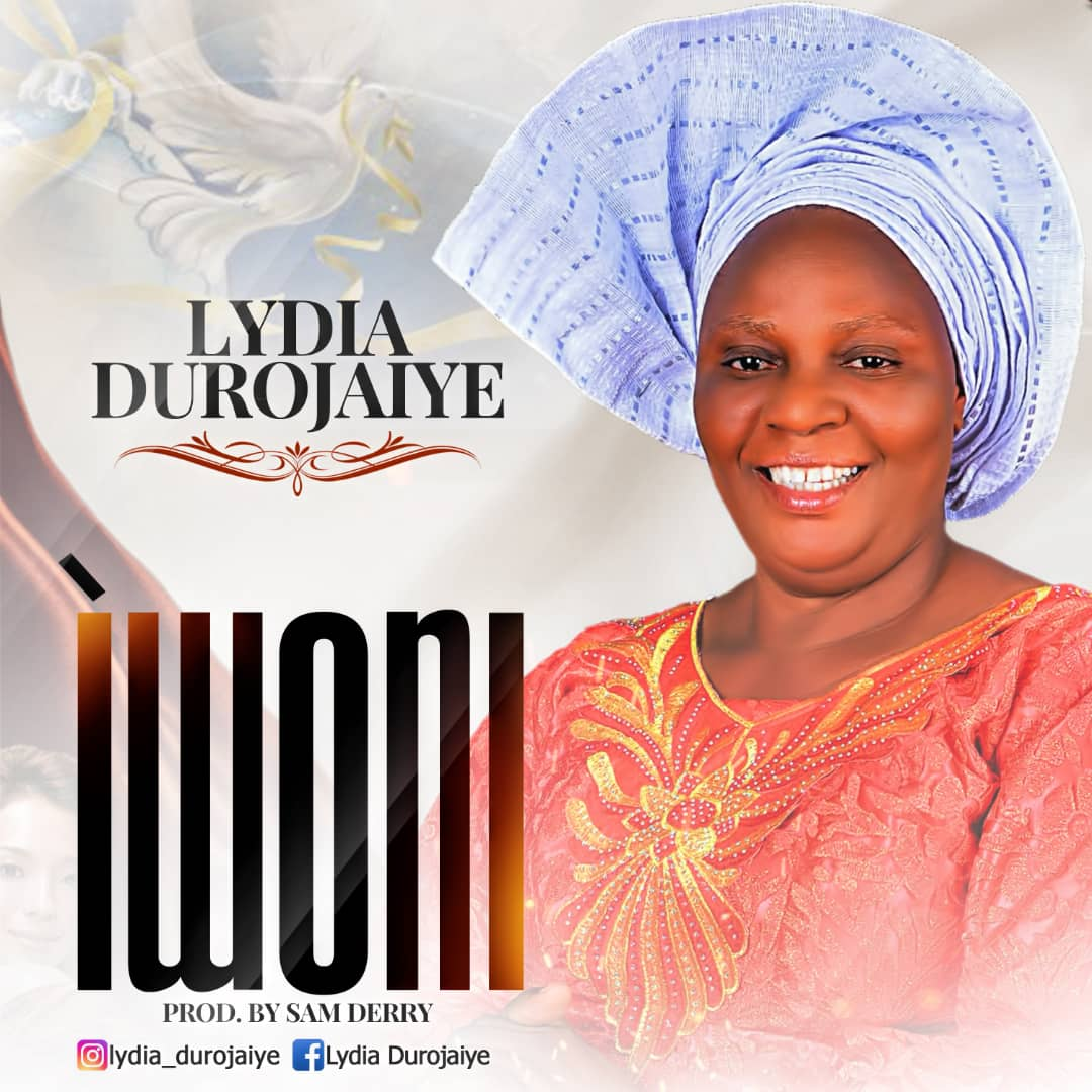 Lydia Durojaiye - Iwo Ni + Medley Song