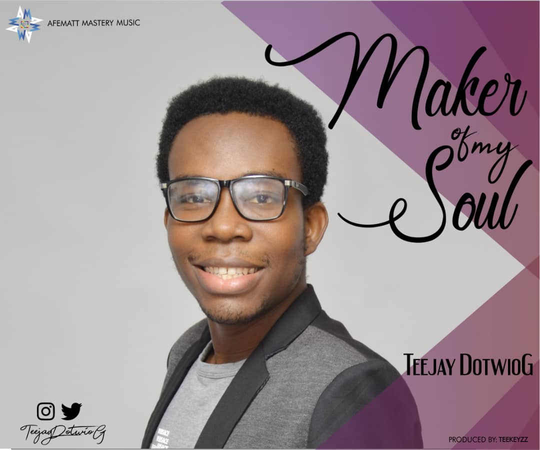 Maker Of My Soul By Teejay Dotwiog