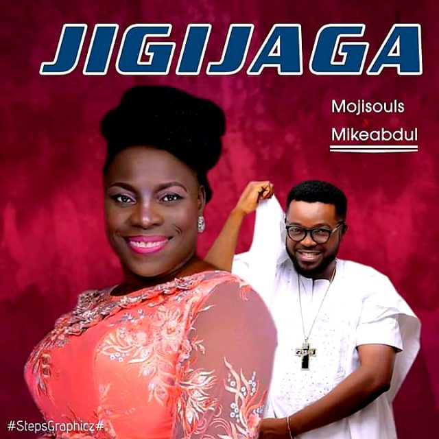Mojisouls Ft. Mike Abdul - Jigijaga