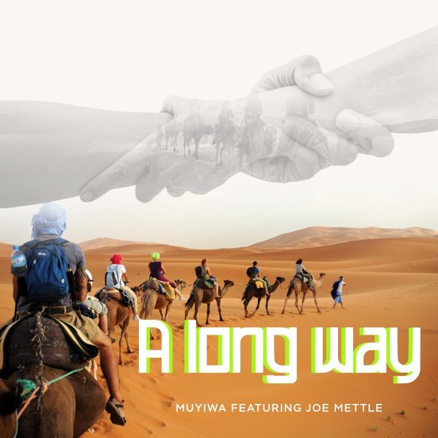 Muyiwa - A Long Way feat. Joe Mettle