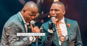 "Neyi Zimu & Omega Khunou ""God Is Good"" Friends In Praise"