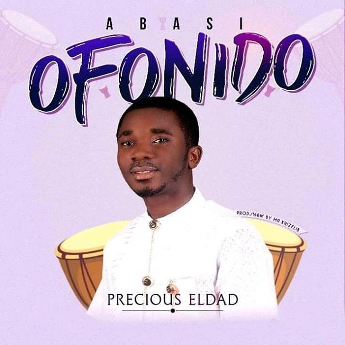 Precious Eldad - Abasi Ofonido