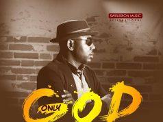 Prexy Sam Ola - Only God
