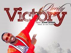 Purity - Victory Ft. John Opara