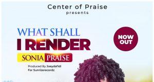 Sonia Praise - What Shall I Render