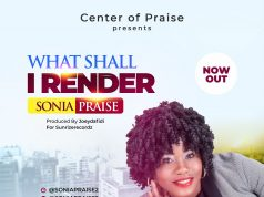 Sonia Praise - What Shall I Render (OUT NOW 2)