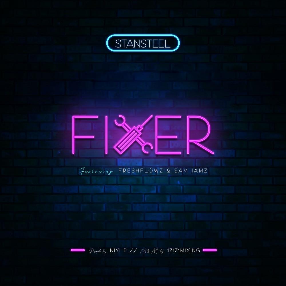 Stansteel - Fixer (Ft. Freshflowz & Sam Jamz)