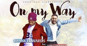 Tim Godfrey ft. Frank Edwards - On My Way