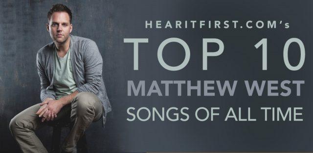 Top 10 Best Of Matthew West Songs