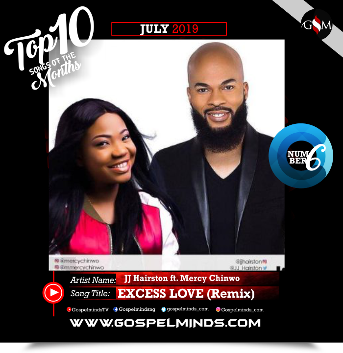 Top 10 Gospel Songs of The Month - June 2019 GospelMinds Ent. (Excess Love – JJ Hairston ft. Mercy Chinwo)
