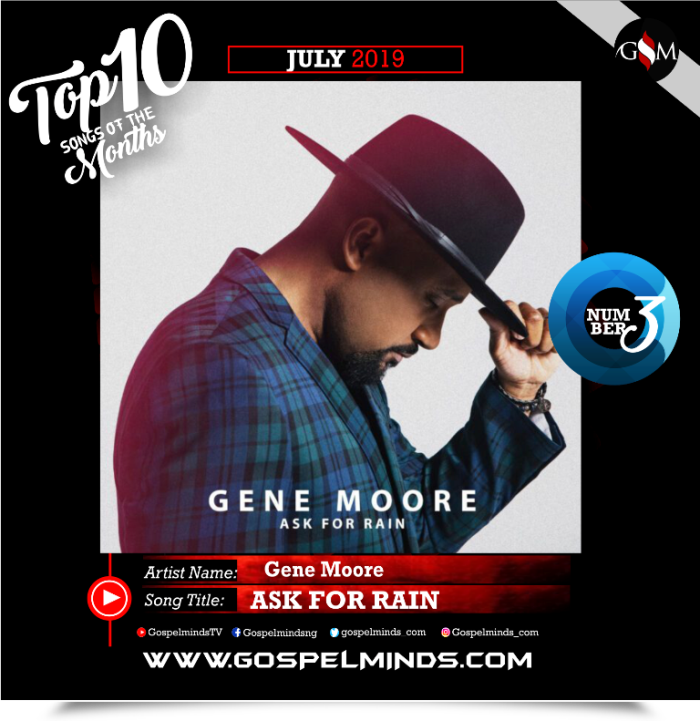 Top 10 Gospel Songs of The Month - June 2019 GospelMinds Ent. (Gene Moore - Ask for Rain)