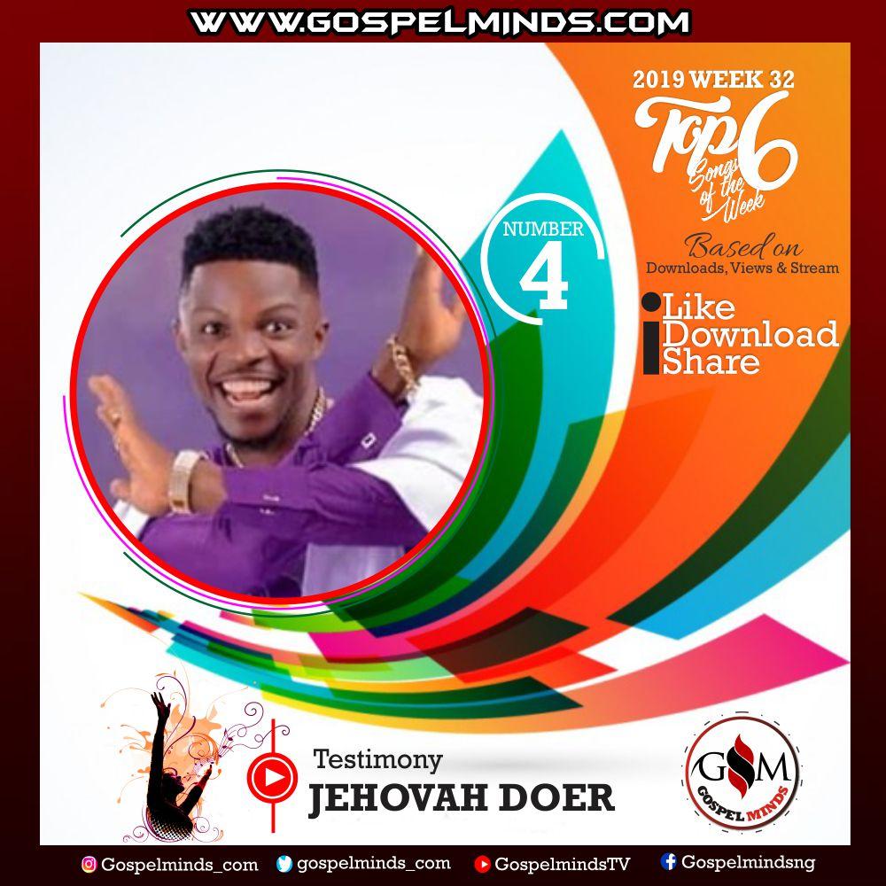 Top 6 Gospel Songs of The Week 2019 WK-32 (Testimony - Jehovah Doer)