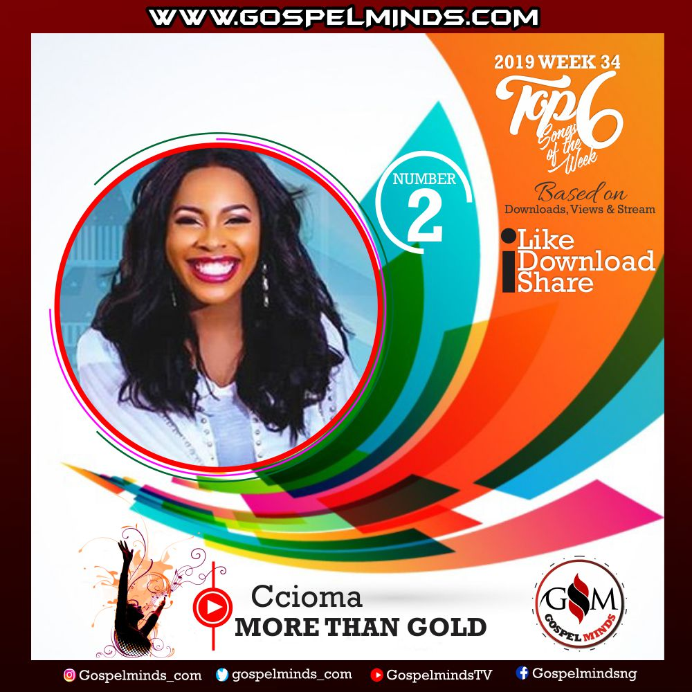 Top 6 Gospel Songs of The Week 2019 WK-34 (Ccioma – More Than Gold)