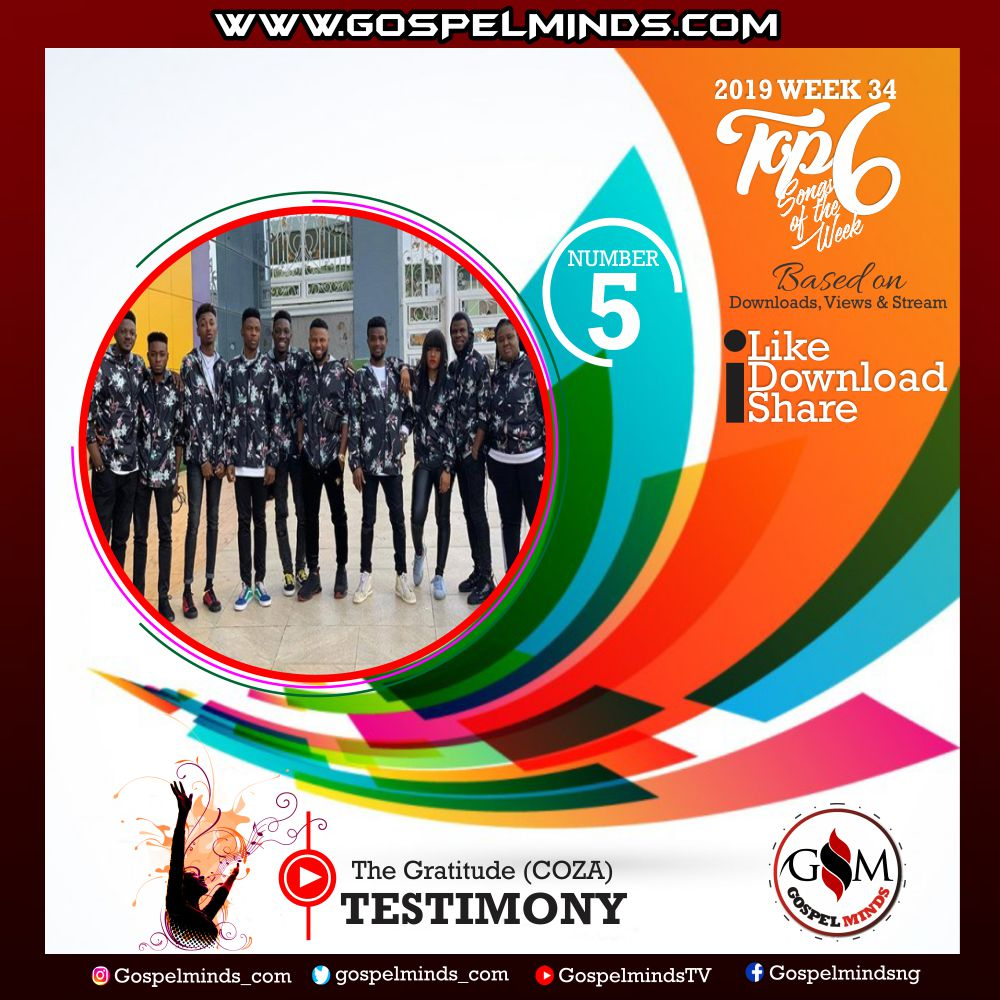 Top 6 Gospel Songs of The Week 2019 WK-34 (The Gratitude COZA – Testimony)