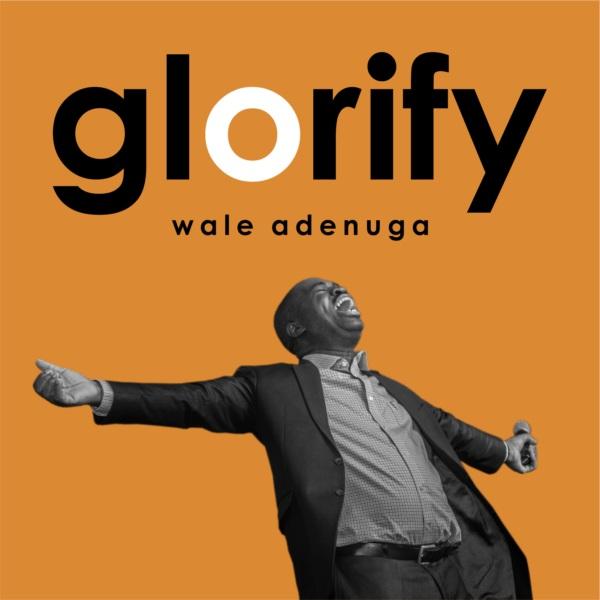 Wale Adenuga Glorify Audio