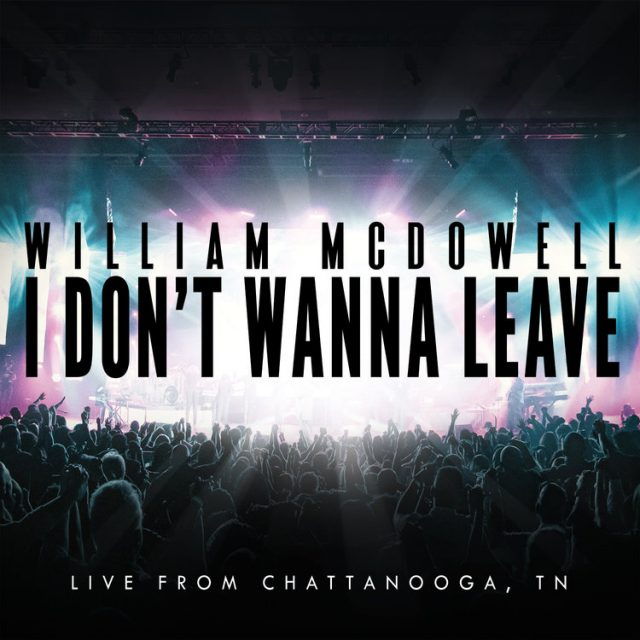 William McDowell - I Dont Wanna Leave (GospelMinds_com)