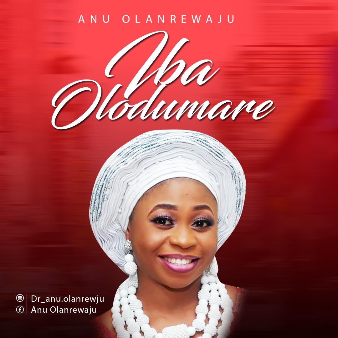 Anu Olanrewaju (PhD) - Iba Olodumare