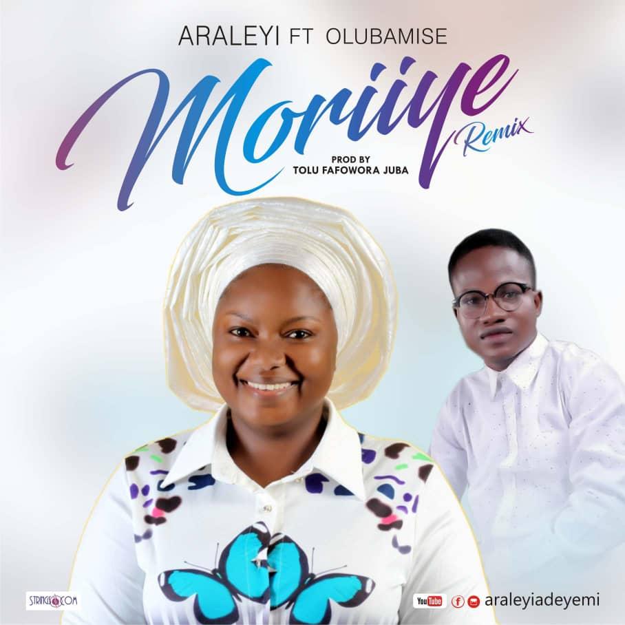 Araleyi Ft. Oluwabamise - Moriiye (Remix)