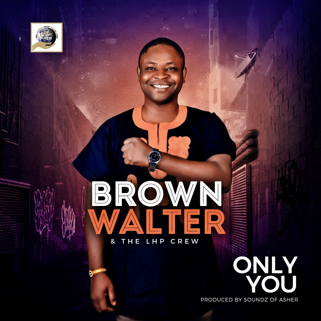 Brown Walter & The LHP Crew - Only You