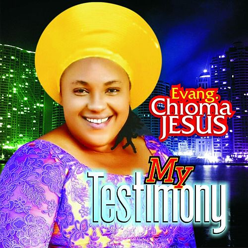 ALBUM: Chioma Jesus – My Testimony