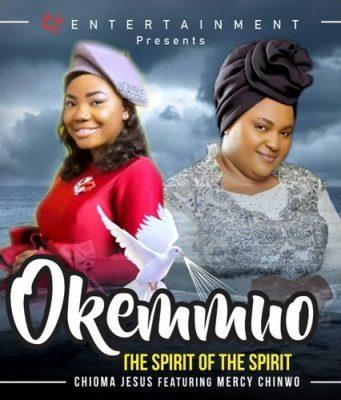 Chioma Jesus - Okemmuo Ft. Mercy Chinwo