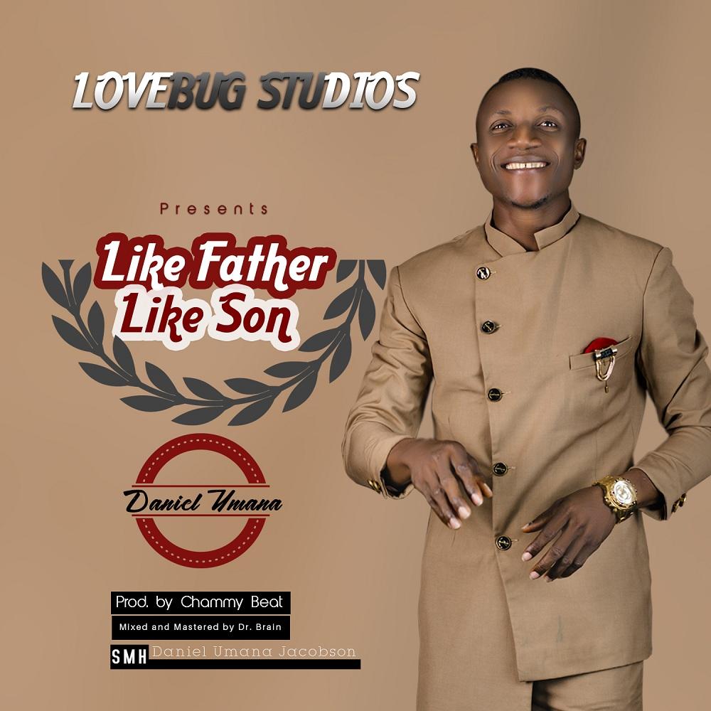 Daniel Umana - Like Father Like Son