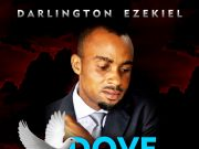 Darlington Ezekiel - Dove Of Heaven