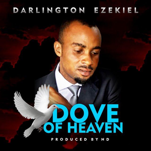 Darlington Ezekiel - Dove Of Heaven