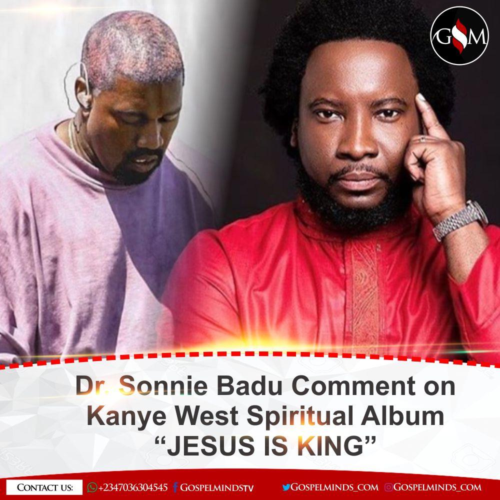 Dr. Sonnie Badu Comment on Kanye West Spiritual Album Jesus Is King