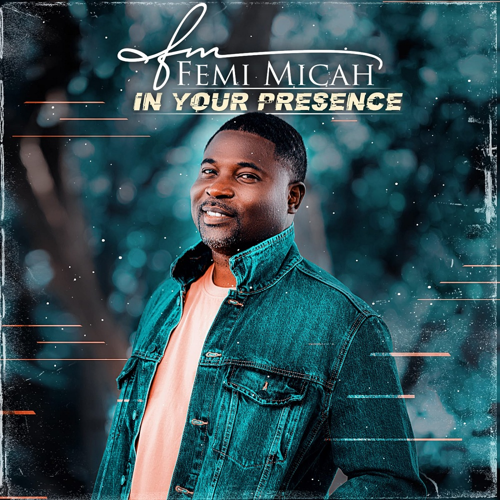 Femi Micah - In Your Presence