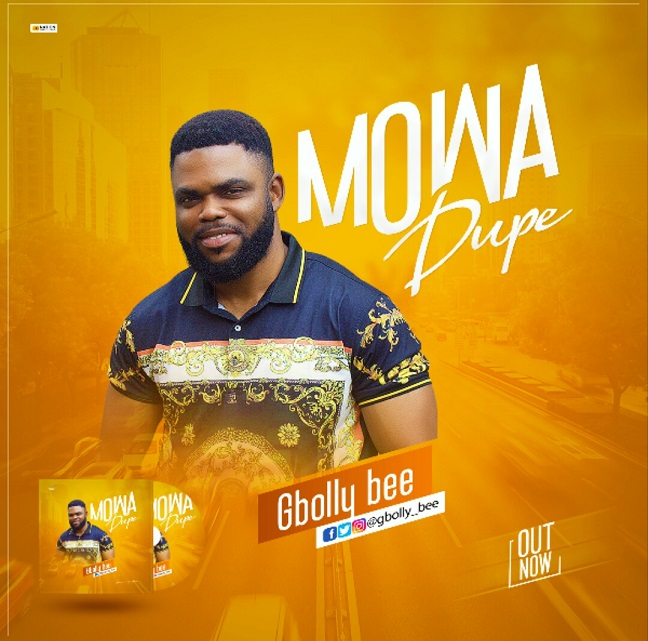 Gbolly Bee - Mowa Dupe