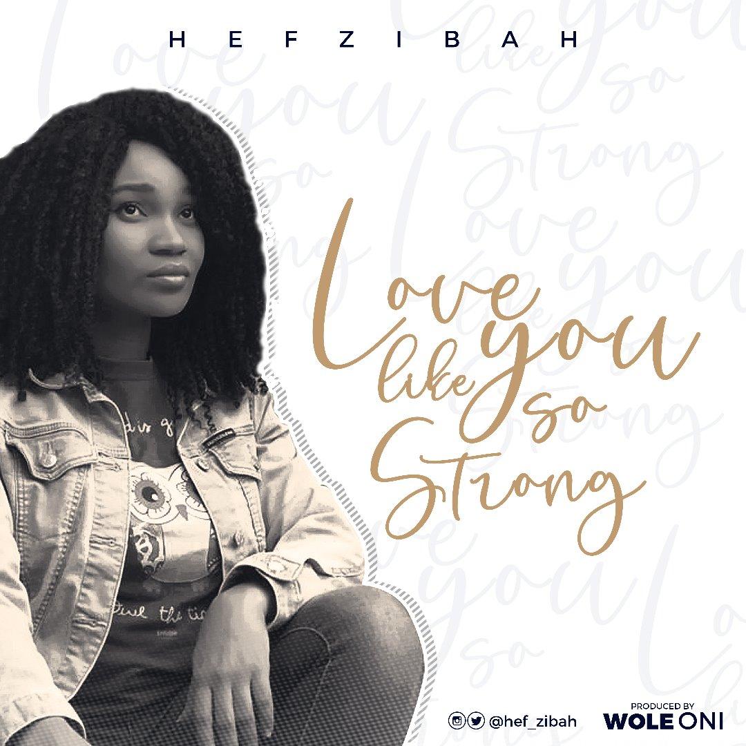 Hef-zibah - Love Like You So Strong