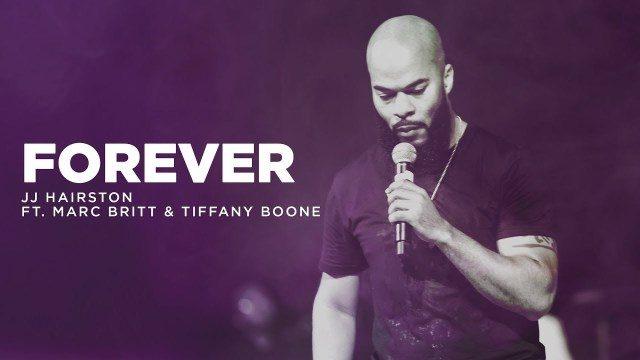 JJ Hairston - Forever Ft. Marc Britt & Tiffany Boone