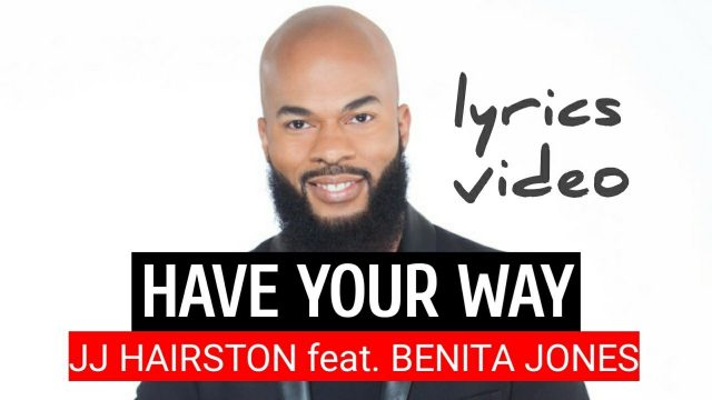 JJ Hairston - Have Your Way Ft. Benita Jones