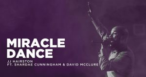 Miracle Dance By JJ Hairston Ft. Shardae Cunningham
