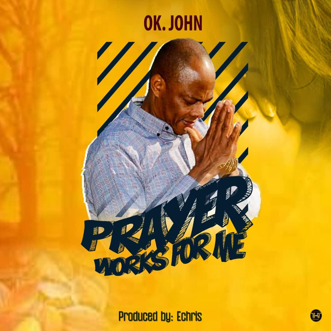 OK. John - Prayer Works For Me