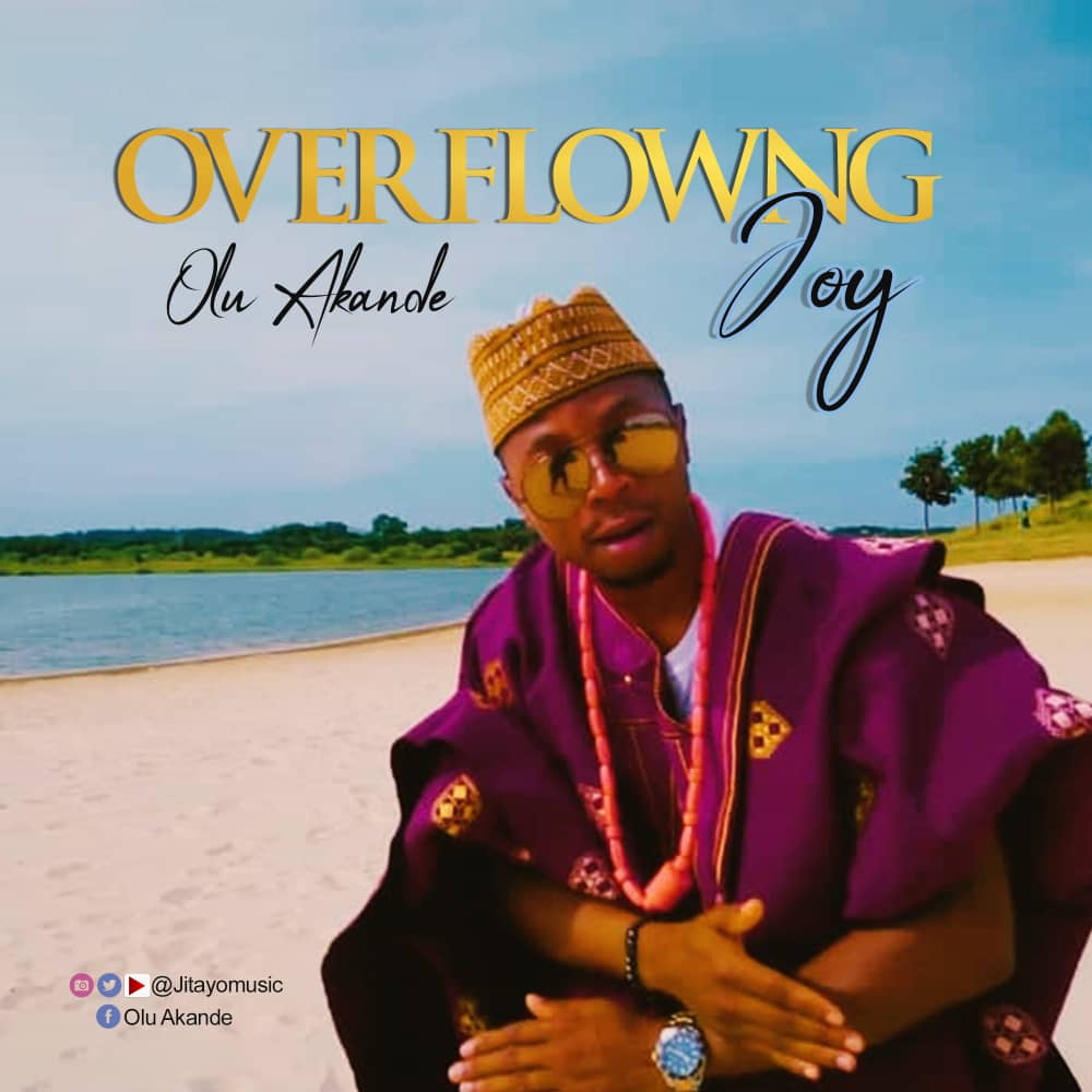 Olu Akande - Overflowing Joy