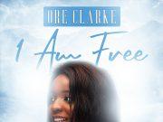 Ore Clarke - I Am Free