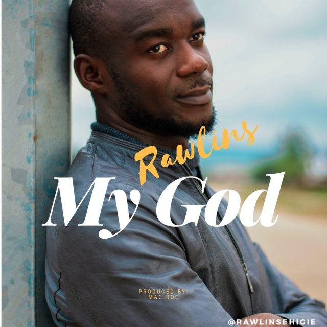 Rawlins Ehigie - My God