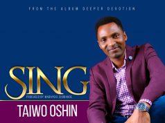 Sing - Taiwo Oshin