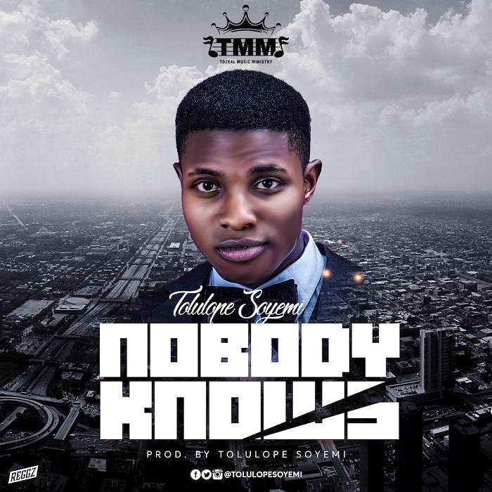 Tolulope Soyemi - Nobody Knows