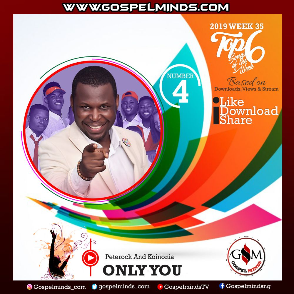 Top 6 Gospel Songs of The Week 2019 WK-35 (Only You – Peterock And Koinonia)