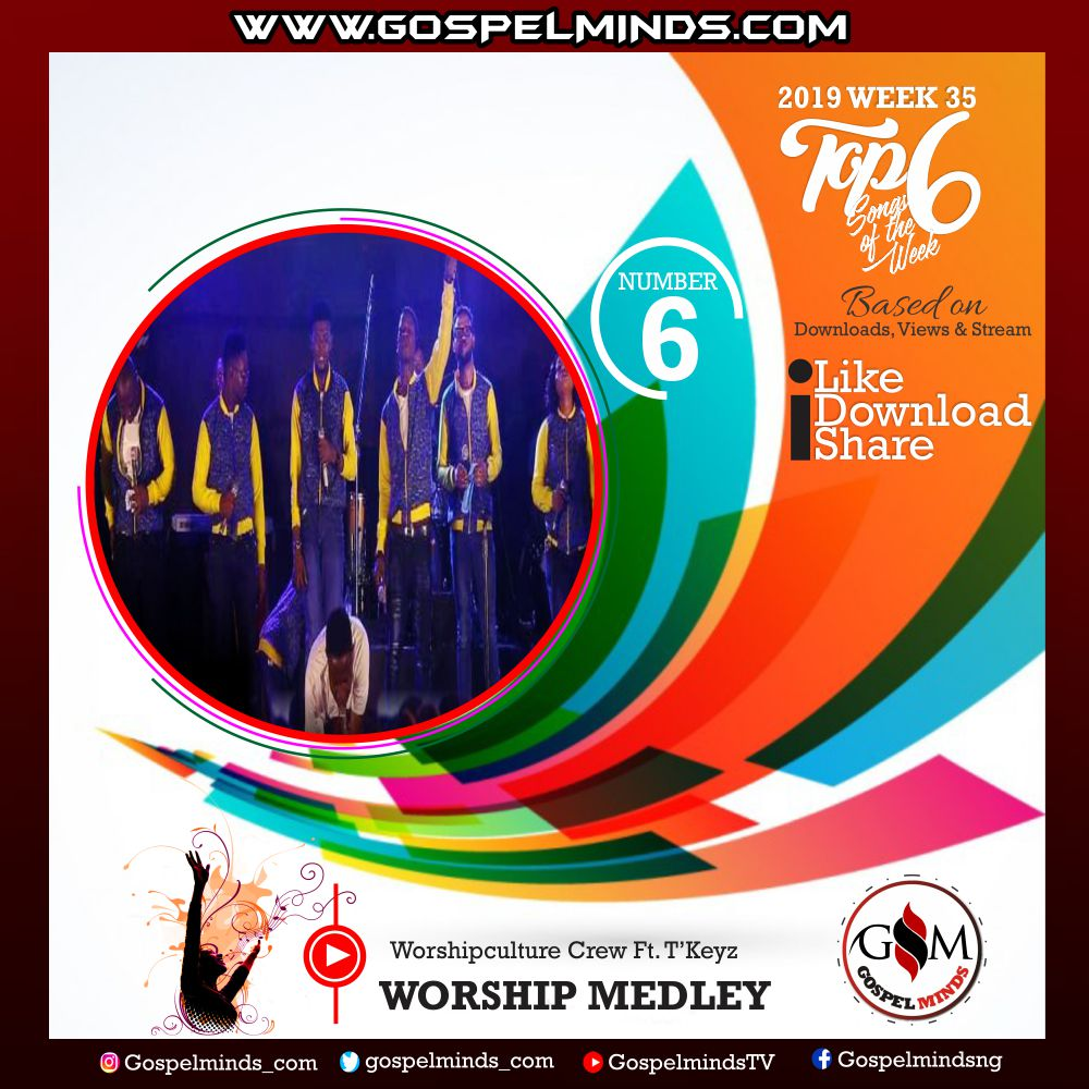 Top 6 Gospel Songs of The Week 2019 WK-35 (Worshipculture Crew Ft. TKeyz – Worship Medley)